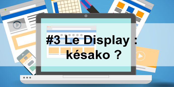 Le-Display-késako ?